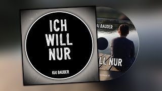 Ich Will Nur - Philipp Poisel | Cover by Kai Bauder (Official music video)