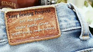 DIY old jeans Water Bottle Cover with lovely embroidery - Easy Sewing Projects #HandyMum