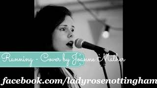 Naughty Boy Ft. Beyonce` - Runnin` (Lose it all) cover by Joanne Mather of Lady Rose