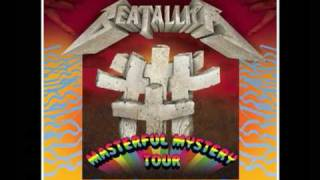 Beatallica - Fuel On The Hill from Masterful Mystery Tour