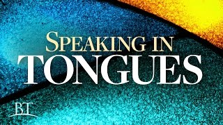 Beyond Today -- Speaking in Tongues
