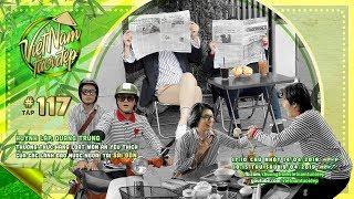 Việt Nam Tươi Đẹp - Tập 117 FULL   Huỳnh Lập,Quang Trung thưởng thức các món ăn nguyên thủ yêu thích