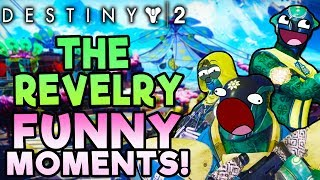 THE REVELRY FUNNY MOMENTS! | Destiny 2 New Event Gameplay