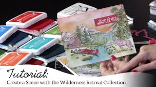 Create a Scene with the Wilderness Retreat Collection