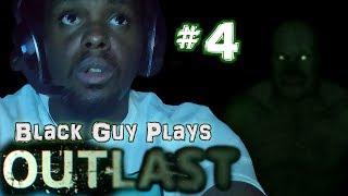 Black Guy Plays Outlast -  Part 4 - Outlast PS4 Gameplay Walkthrough
