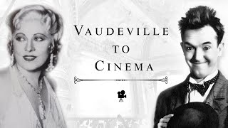Vaudeville to Cinema