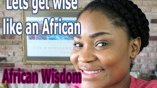 10 Mind blowing African Proverbs