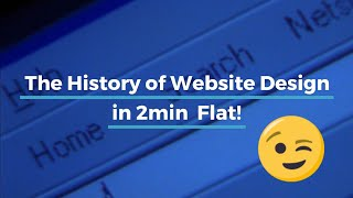 The History Of Web Design On 2 Min Flat