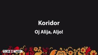Koridor - Oj Alija, Aljo! [Lyrics & English / Turkish Translation]