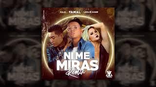Yamal - Ni Me Miras (Remix) ft. Leslie Shaw, Kale (Official Audio)