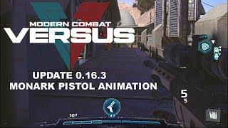 MODERN COMBAT VERSUS UPDATE 0.16.3 GAMEPLAY - ( Monark Pistol Animation )