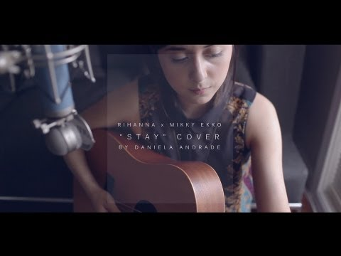 Rihanna X Mikky Ekko Stay Cover By Daniela Andrade Chords