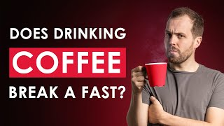 Does Coffee Break A Fast? [Can You Drink Coffee While Intermittent Fasting?]