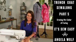 Pt. 5 Trench Coat Sewalong - How To Sew The Jacket Collar & Facing | Its Sew Easy TV Angela Wolf