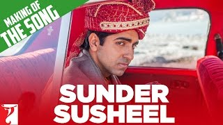 Making Of The Song - Sunder Susheel - Dum Laga Ke Haisha
