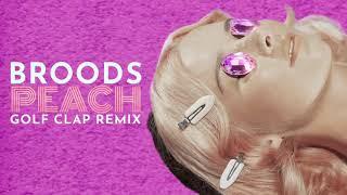 BROODS   Peach (Golf Clap Remix)