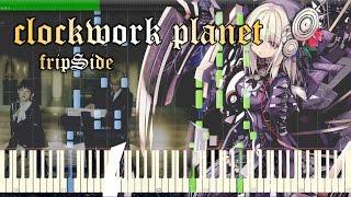 clockwork planet - fripSide 『クロックワーク・プラネット』 OP Full Piano 【Sheet Music/楽譜】