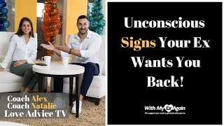 Unconscious Signs Your Ex Wants You Back