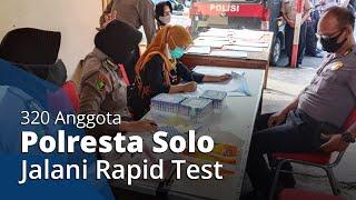 Deteksi Dini Virus Corona, 320 Anggota Polresta Solo Menjalani Rapid Test