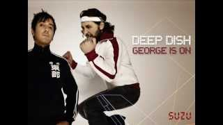 Deep Dish - George Is On  2006