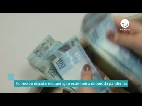Comissão discute recuperação econômica depois da pandemia - 10/06/21