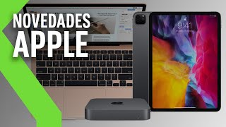 IPAD PRO con doble cámara y trackpad, MACBOOK AIR con teclado de tijera y MAC MINI con más capacidad