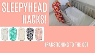 SLEEPYHEAD HACKS | TRANSITIONING TO THE COT