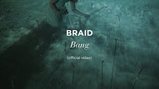 """""""Bang"""" by Braid (official video)"""