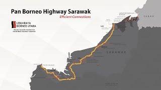 PAN BORNEO HIGHWAY SARAWAK PROGRES VIDEO 2018 NOV 2018