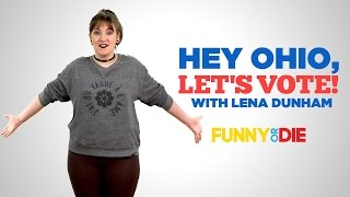 Hey Ohio, Let's Vote! with Lena Dunham