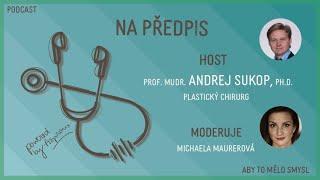 Ep. 2 | prof. MUDr. Andrej Sukop, Ph.D. – plastický chirurg