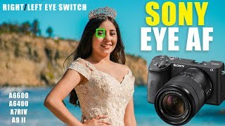 Sony Real Time EYE AF Best Settings [ Perfect Shot with Correct Eye Autofocus ] a6600 a6400 a7RIV