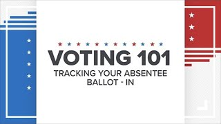 Tracking your absentee ballot in Indiana   Voting 101