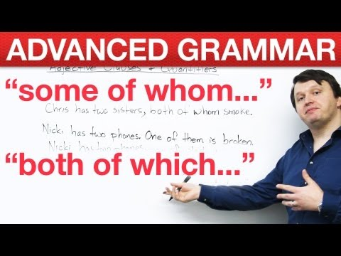 Advanced English Grammar - Adjective Clauses + Quantifiers