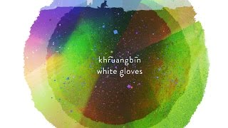 Khruangbin - White Gloves video