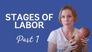 Stages of Labor Part 1 (Birthing in the Time of COVID-19)