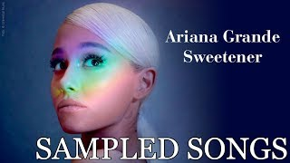Sweetener - Sampled Songs