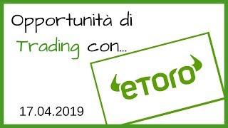 Opportunità di Trading con eToro - 17.04.2019