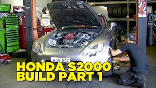 HONDA S2000 Build Part 1