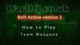 Bolt Action version 2 - How to Play - Team Weapons