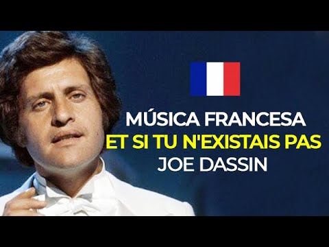 ★ Música Francesa - Et si tu n'existais pas (Joe Dassin)