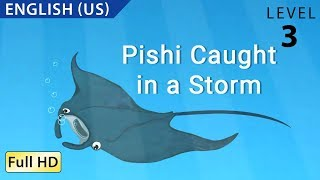 Pishi Caught in a Storm : Learn English (US) with subtitles - Story for Children and Adults