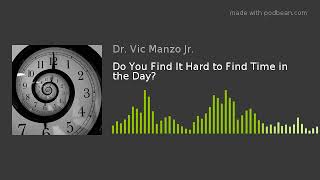 EP#3 - Do You Find It Hard to Find Time in the Day?
