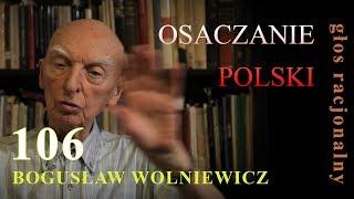 Bogusław Wolniewicz 106 OSACZANIE POLSKI