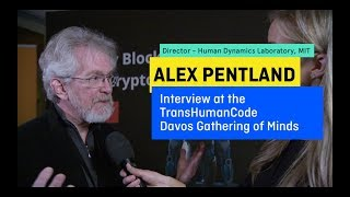 TransHumanCode.COM Davos 2018 Gathering of Minds Interview with ALEX PENTLAND