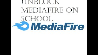 How to download with mediafire on school(when it's blocked)(unblock mediafire)