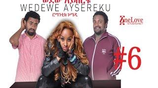 Ethiopian Movie Wedewe Aysereku #6