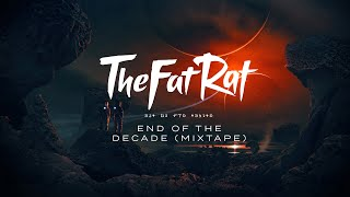 TheFatRat - End Of The Decade (Mixtape)