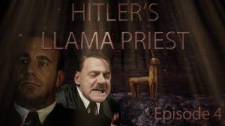 Hitler's Llama Priest - Episode 4
