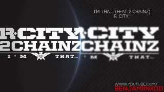 R. City - I'm That... (feat. 2 Chainz)
